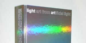 Cover of the publication »Lichtkunst aus Kunst Licht / Light Art from Artificial Light«