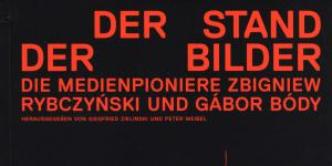 Cover of the publication »Der Stand der Bilder. Die Medienpioniere Zbigniew Rybczynski und Gabor Body«