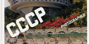 Cover der Publikation »Frédéric Chaubin: CCCP. Cosmic Communist Constructions Photographed«