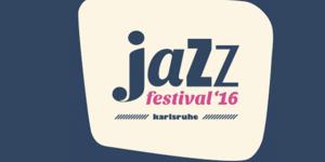 Jazzfestival Karlsruhe 14 + 15 Oktober 2016