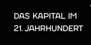 »Das Kapital im 21. Jahrhundert«steht in weißer Typo auf schwarzem Grund geschrieben.