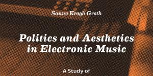 Cover der Publikation »Politics and Aesthetics in Electronic Music«