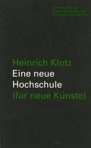 Cover der Publikation »Eine neue Hochschule (für neue Künste)«