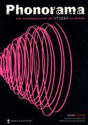 Cover der Publikation »Phonorama. Eine Kulturgeschichte der Stimme als Medium«