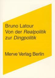 Cover der Publikation »Von der Realpolitik zur Dingpolitik«