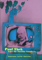 Cover der Publikation »Paul Thek. Tales the Tortoise Thaught Us«