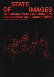 Cover der Publikation »State of Images. The Media Pioneers Zbigniew Rybczynski and Gabor Body«