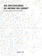 Cover der Publikation »Das ZKM   Karlsruhe«