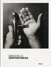 Cover der Publikation »Baruchello: Certain Ideas«