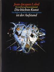 Cover der Publikation »Jean Jacques Lebel: Die höchste Kunst ist der Aufstand«