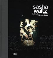 Cover der Publikation »Sasha Waltz. Installationen, Objekte, Performances«