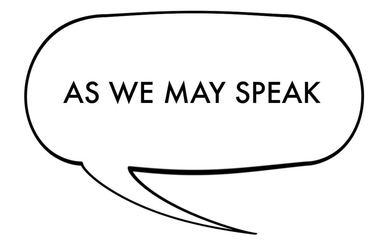 """Sprechblase mit den Worten """"As We May Speak"""""""