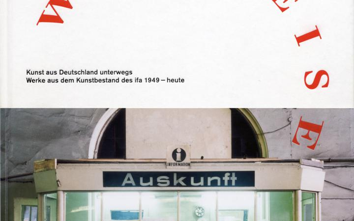 Cover of the publication »Weltreise. Kunst aus Deutschland unterwegs«