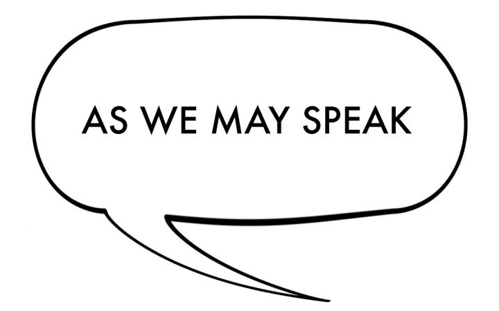 "Bubble with the words ""As We May Speak"""