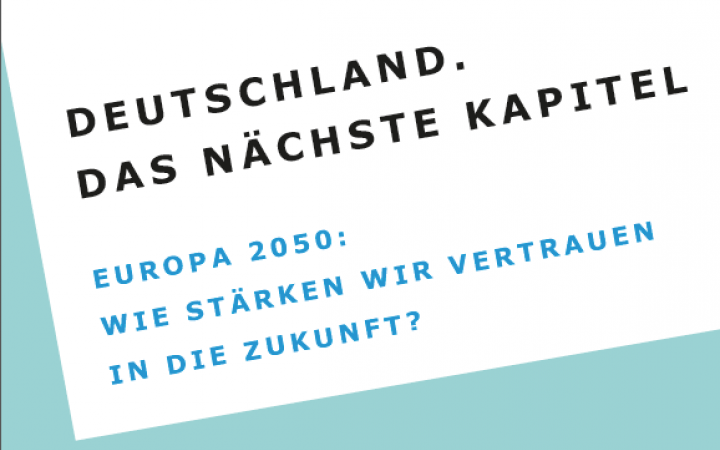 Poster with the inscription »Germany. The next chapter. Europe 2050. How do we strengthen confidence in the future?«