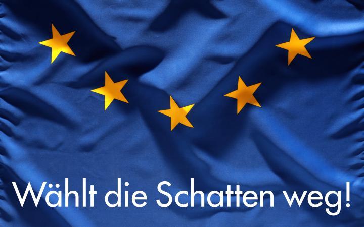 Das Plakat zeigt eine Europaflagge mit der Aufschrift »Europawahl 2019« und »Wählt die Schatten weg«