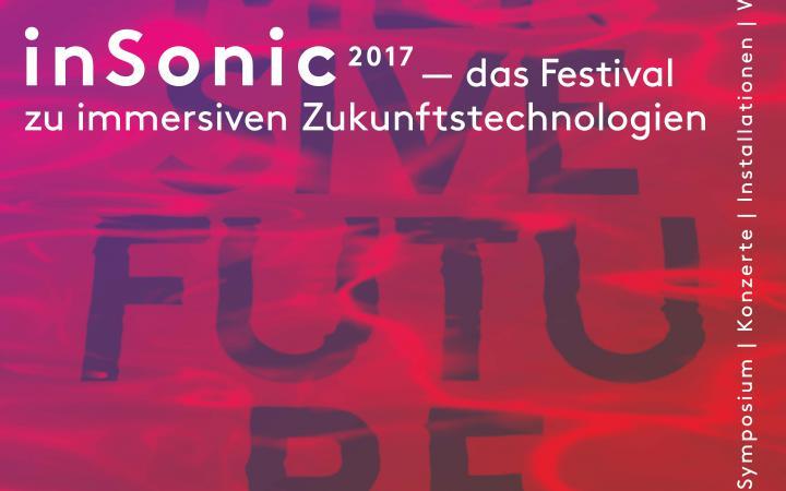 Plakat zur Veranstaltung »insonic 2017. Immersive Future«