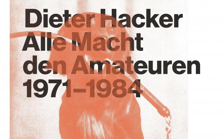 Poster to the exhibition »Dieter Hacker. All Power to the Amateurs«