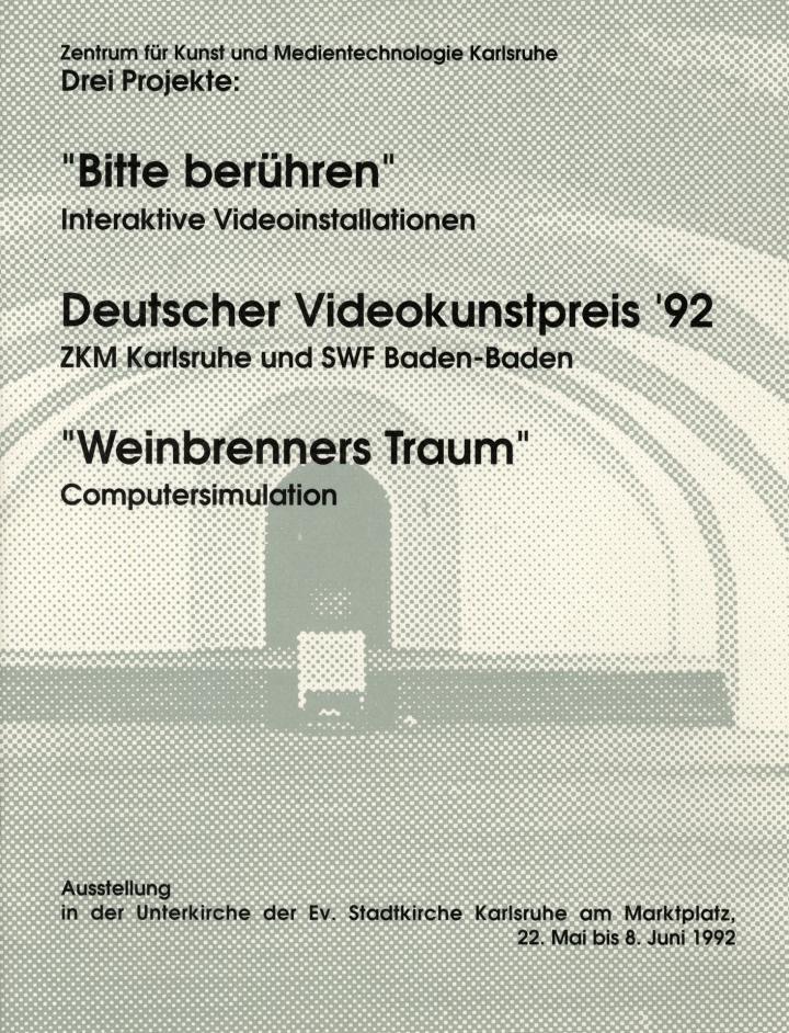 Cover of the publication »Drei Projekte. 'Bitte berühren', interaktive Videoinstallationen. Deutscher Videokunstpreis '92, ZKM Karlsruhe und SWF Baden-Baden. 'Weinbrenners Traum', Computersimulation«