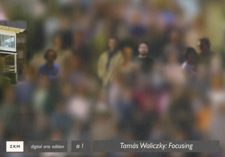 Cover der Publikation »Tamás Waliczky: Focusing«