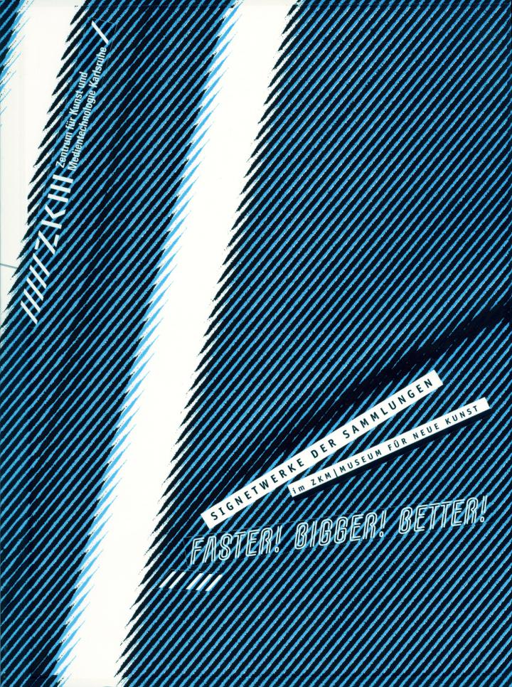 Cover of the publication »Faster! Bigger! Better!. Signetwerke der Sammlungen im ZKM | Museum für Neue Kunst«