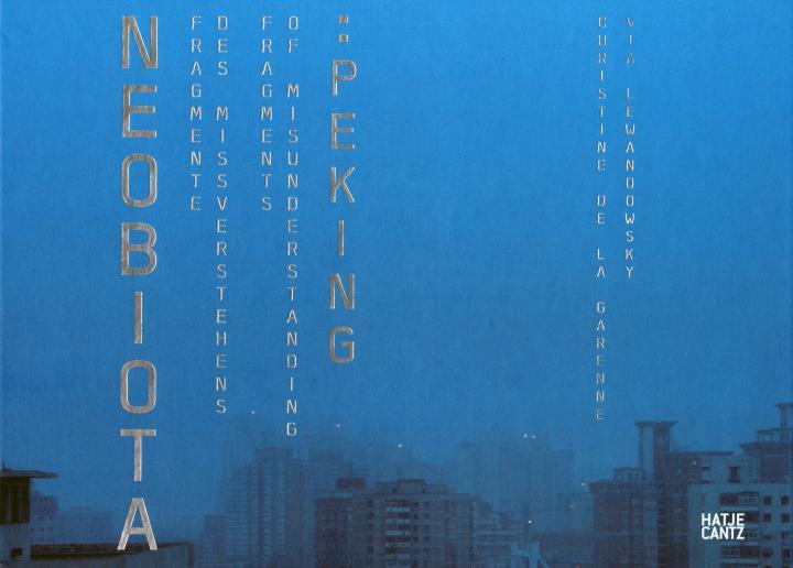 Cover der Publikation »Neobiota. Fragmente des Missverstehens: / Fragments of Misunderstanding: Peking«