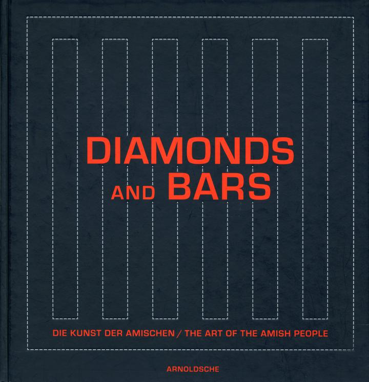 Cover of the publication »Diamonds and Bars. Die Kunst der Amischen / The Art of the Amish People«