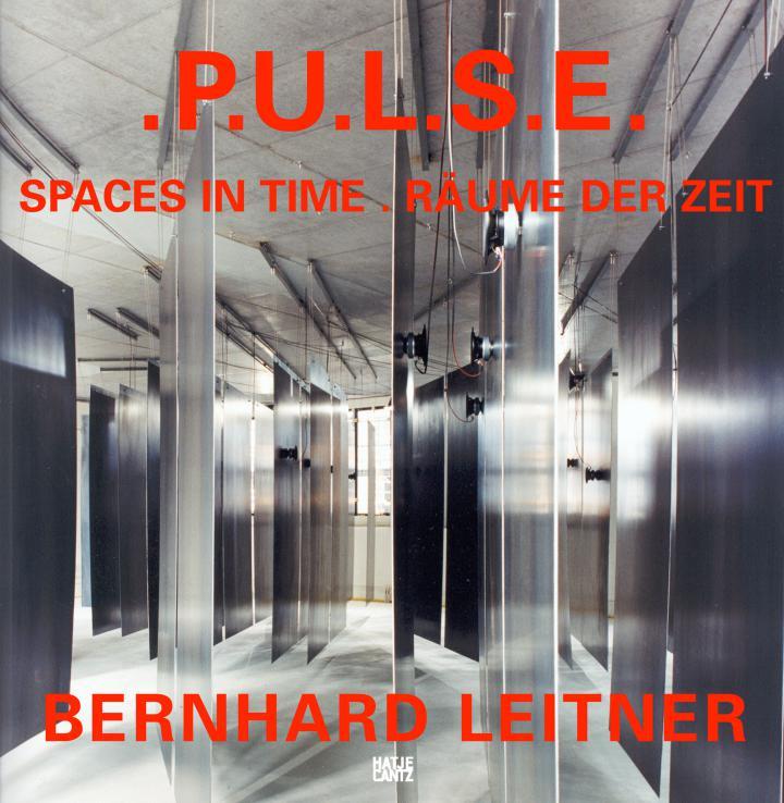 Cover of the publication »Bernhard Leitner: .P.U.L.S.E.«