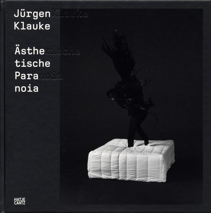 Cover der Publikation »Jürgen Klauke: Ästhetische Paranoia«