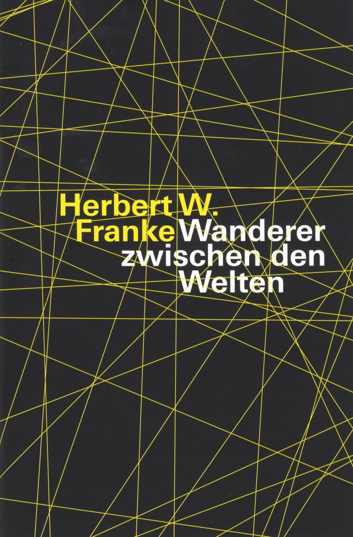 Cover der Publikation »Herbert W. Franke: Wanderer zwischen den Welten«