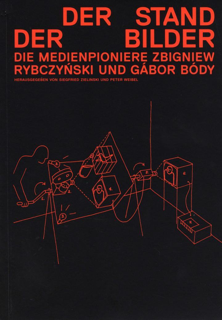 Cover der Publikation »Der Stand der Bilder. Die Medienpioniere Zbigniew Rybczynski und Gabor Body«