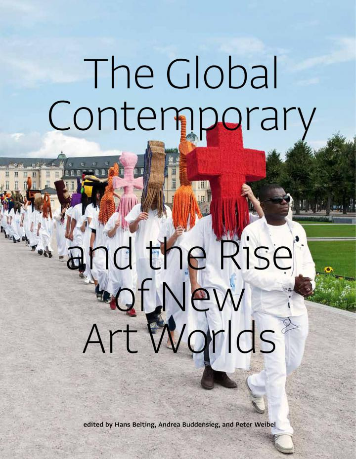 Cover der Publikation »The Global Contemporary and the Rise of the New Art Worlds«