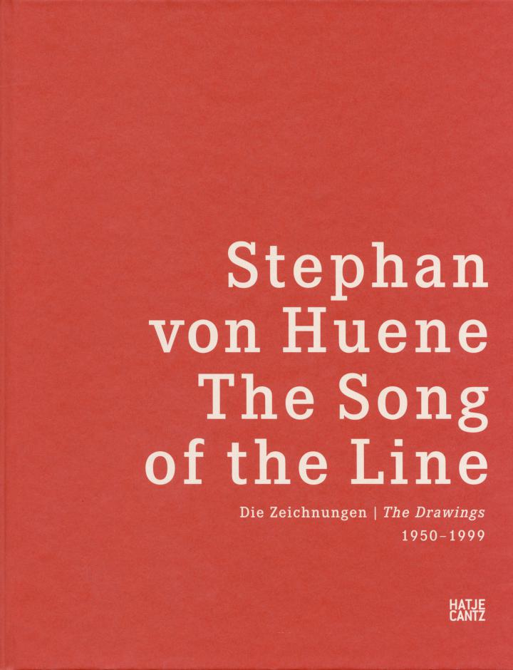 Cover of the publication »Stephan von Huene: The Song of the Line«