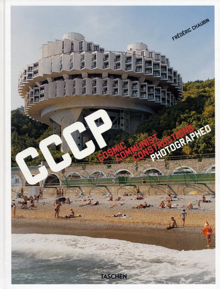 Cover of the publication »Frédéric Chaubin: CCCP. Cosmic Communist Constructions Photographed«