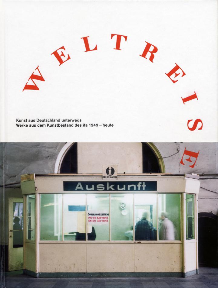 Cover der Publikation »Weltreise. Kunst aus Deutschland unterwegs«