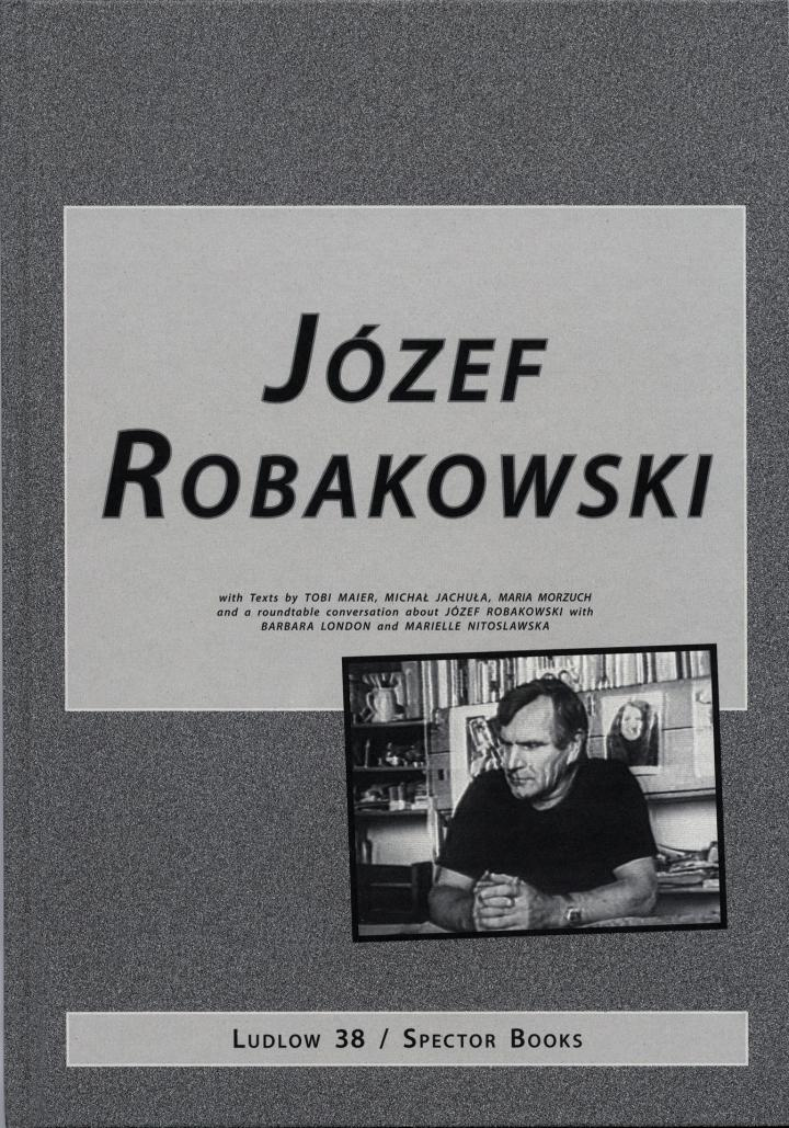Cover of the publication »Józef Robakowski«