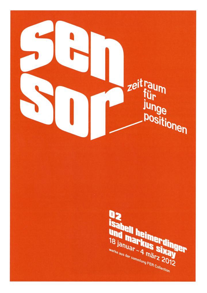 Cover of the publication »Sensor. Zeitraum für junge Positionen. 02 Isabell Heimerdinger & Markus Sixay. Werke aus der Sammlung FER Collection«