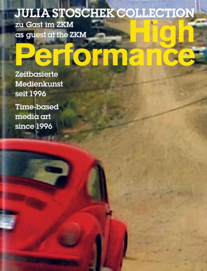 Cover of the publication »High Performance. Julia Stoschek Collection zu Gast im ZKM«