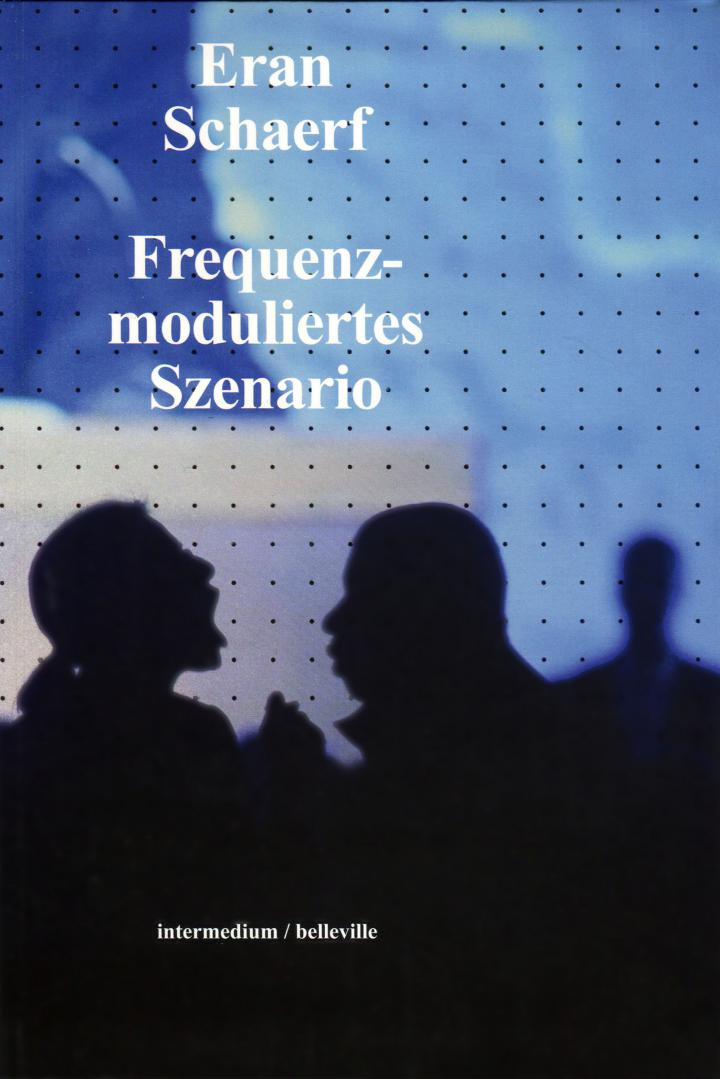 Cover of the publication »Frequenzmoduliertes Szenario«: black silhouette of three people against a blue background