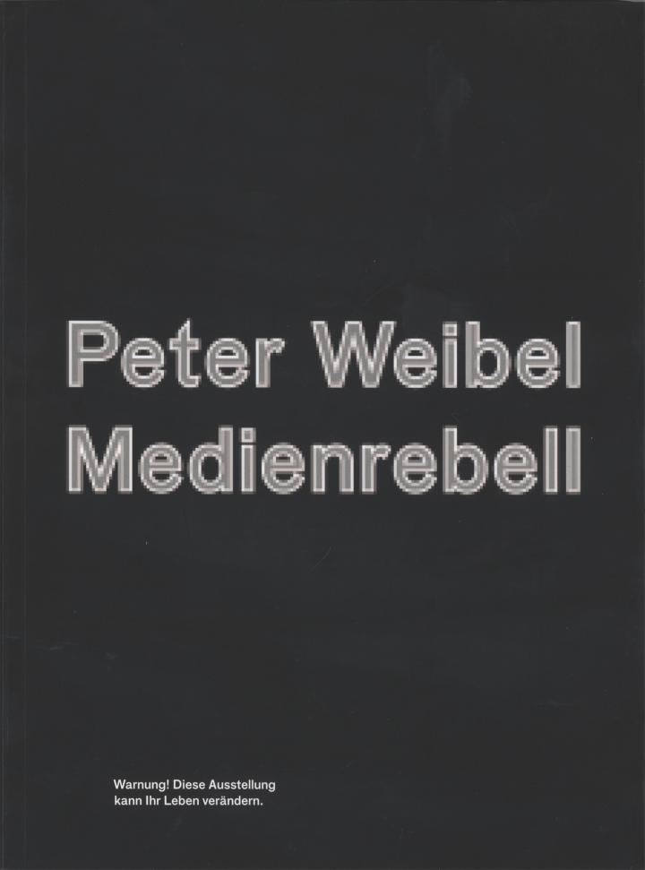 Cover of the publication »Peter Weibel - Medienrebell«
