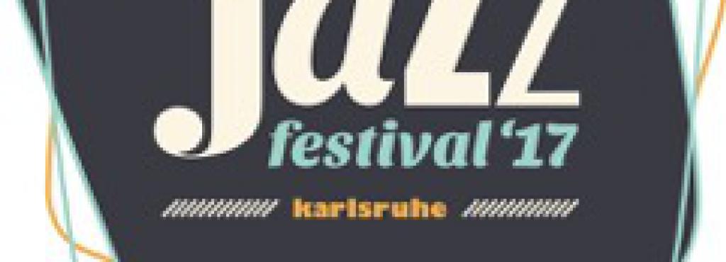 Jazzfestival Karlsruhe 28. + 29. Oktober 2017