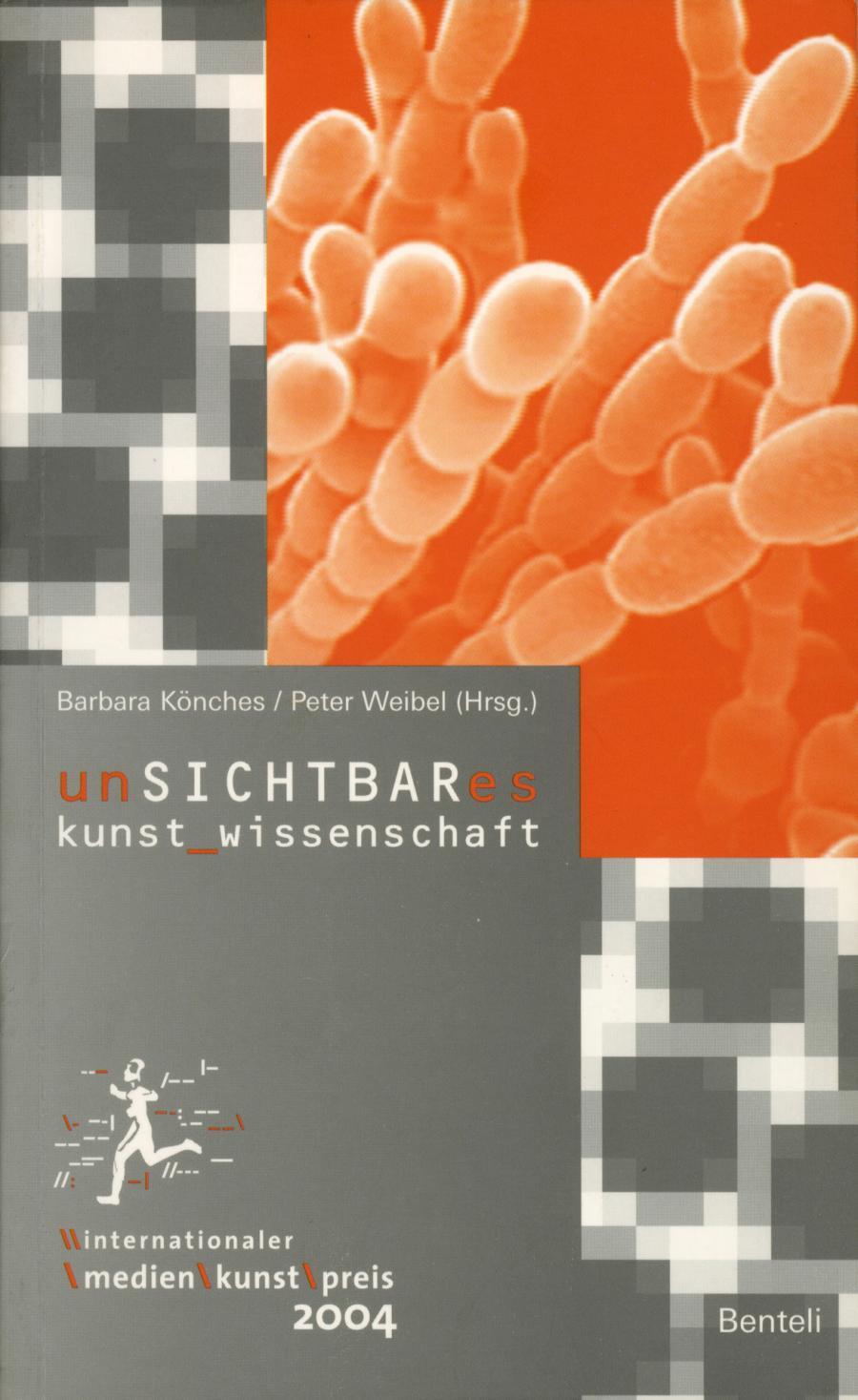 Cover of the publication »Unsichtbares. Kunst_Wissenschaft. Algorithmen als Schnittstellen zwischen Kunst und Wissenschaft«