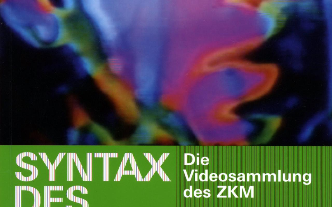 Cover der Publikation »Syntax des Sehens. Die Videosammlung des ZKM«