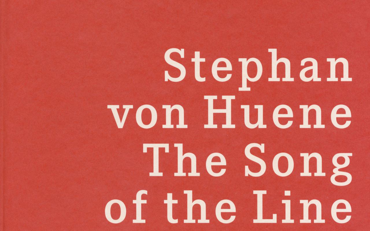 Cover der Publikation »Stephan von Huene: The Song of the Line«