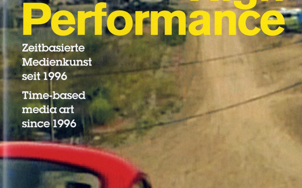 Cover der Publikation »High Performance. Julia Stoschek Collection zu Gast im ZKM«
