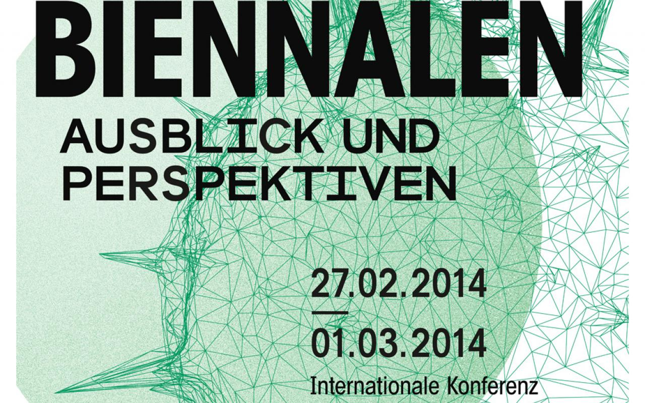 Grün weißes Plakat mit schwarzer Schrift zu: 'Biennalen' Ausblick und Perspektiven.