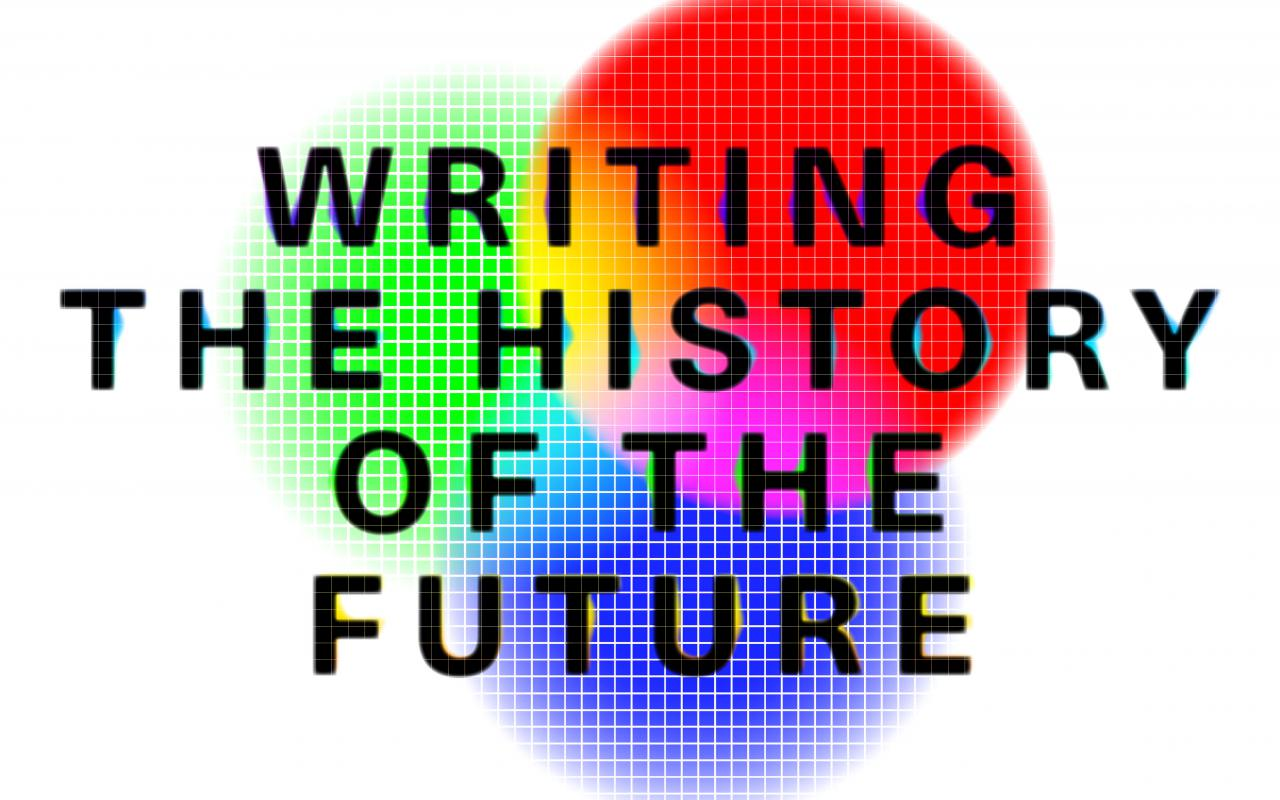 Plakat »Writing the History of the Future«
