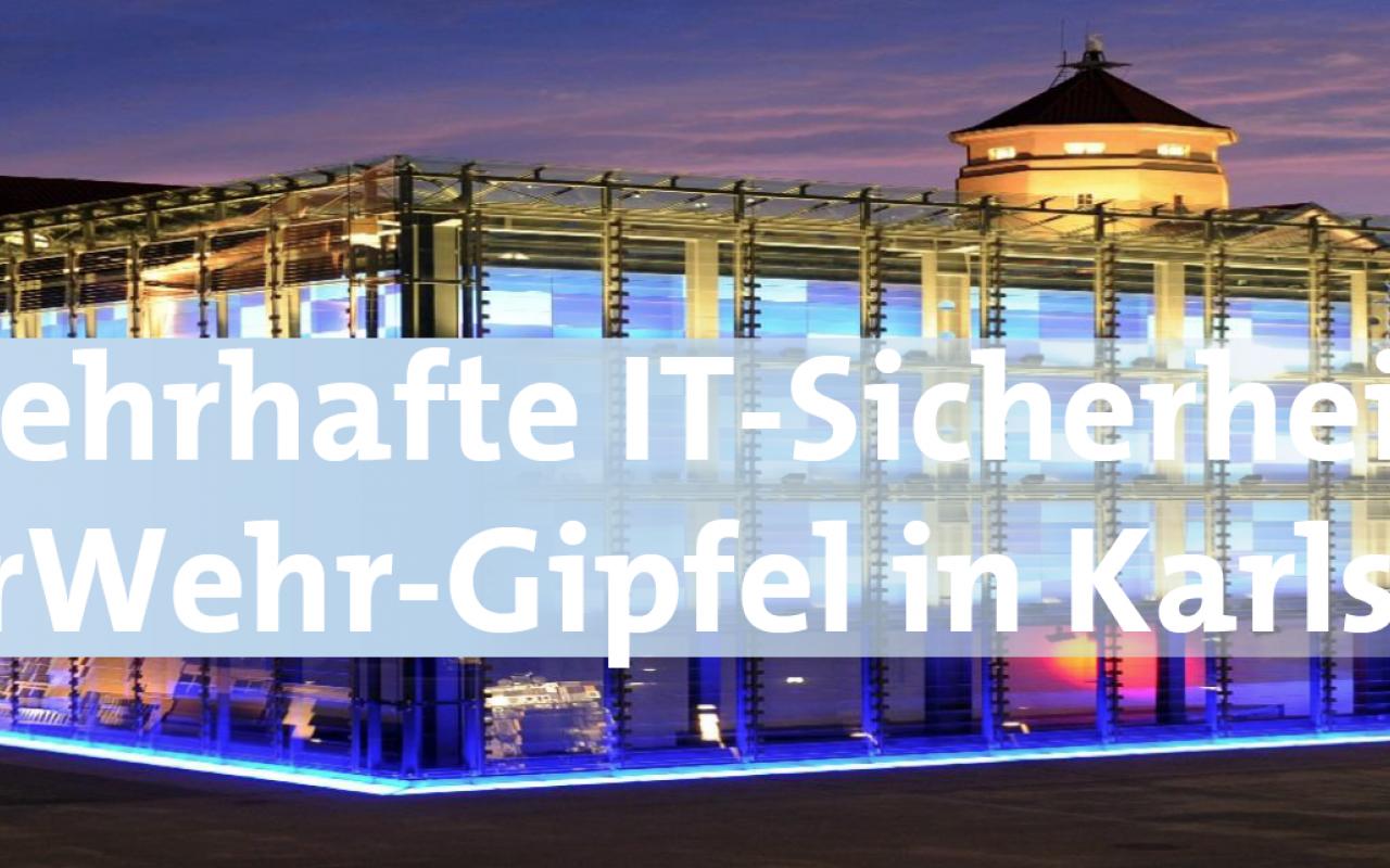 Wehrhafte IT-Sicherheit: Cyberwehr-Gipfel in Karlsruhe