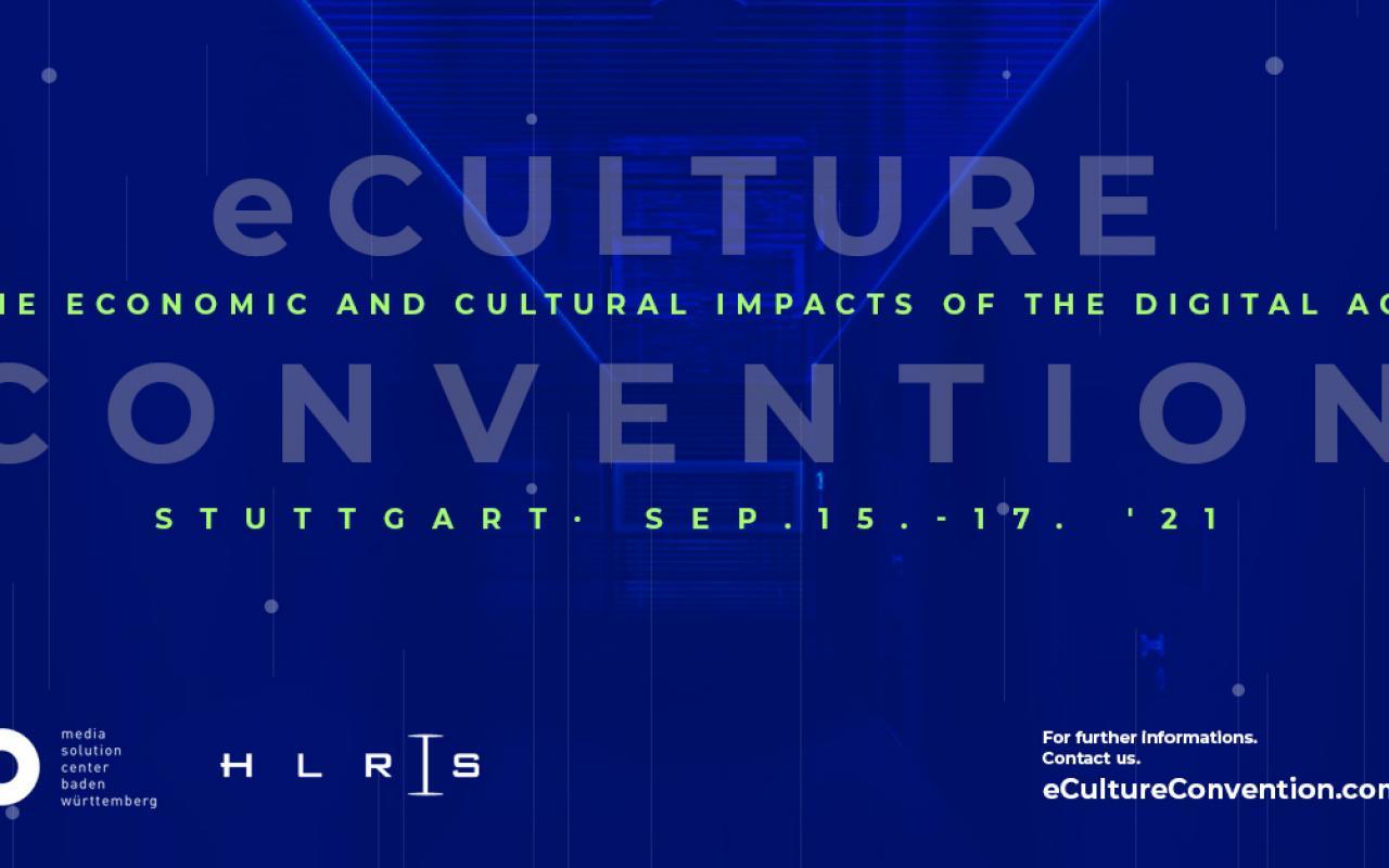 Es steht im Vordergund geschrieben: eCulture Convention. Darunter steht jeweils in Klein: the economic and cultural impacts of the digital age. Stuttgart Spt 15 bis 17 21.