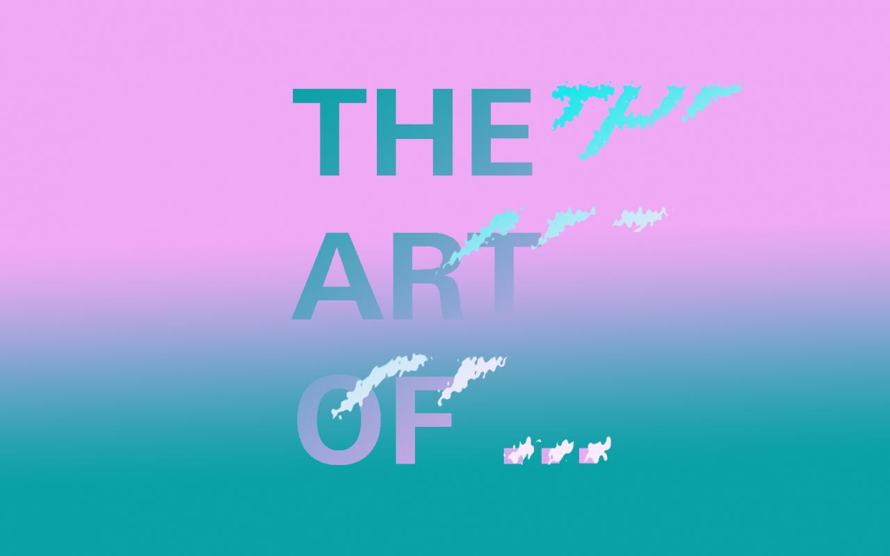 The Art of ....